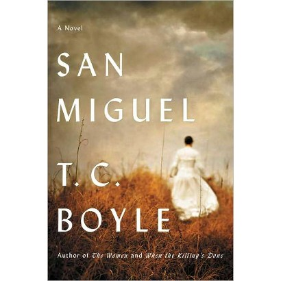 San Miguel by T. C. Boyle (Hardcover)