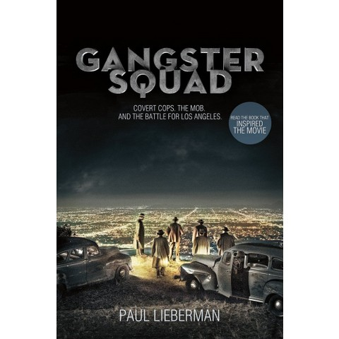 Gangster Squad: Covert Cops, the Mob, and the Battle for Los Angeles by Paul Lieberman (Paperback)