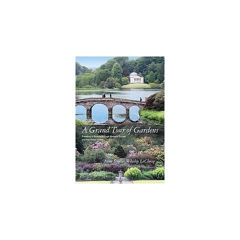A Grand Tour of Gardens (Hardcover)