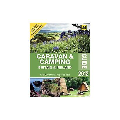 AA 2012 Caravan & Camping Guide Britain & Ireland (Paperback)