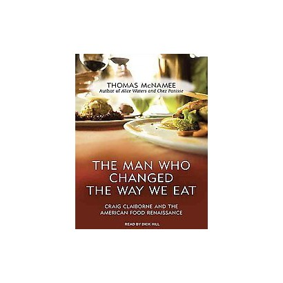 The Man Who Changed the Way We Eat (Unabridged) (Compact Disc)