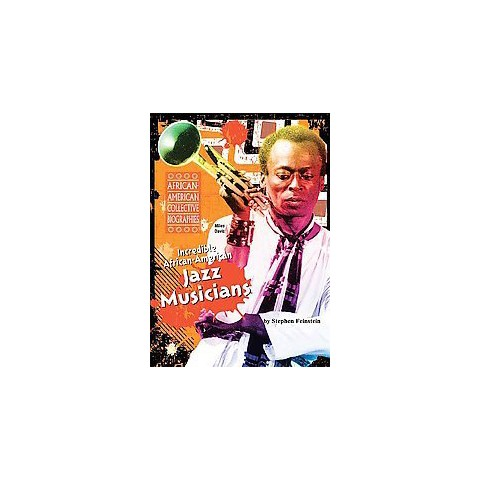 Incredible African-american Jazz Musicians (Hardcover)