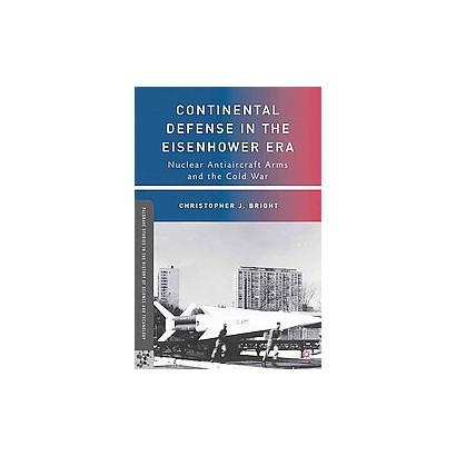 Continental Defense in the Eisenhower Era (Paperback)