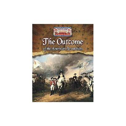 The Outcome of the American Revolution (Hardcover)