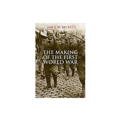 The Making of the First World War (Hardcover)