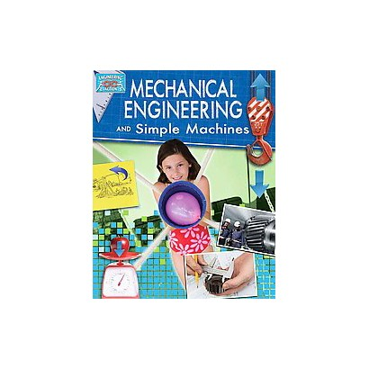 Mechanical Engineering and Simple Machines (Hardcover)
