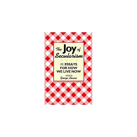 The Joy of Secularism (Reprint) (Paperback)