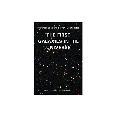 The First Galaxies in the Universe (Paperback)