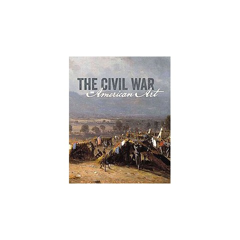The Civil War and American Art (Hardcover)