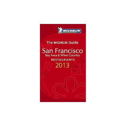 Michelin Guide San Francisco 2013 (Paperback)
