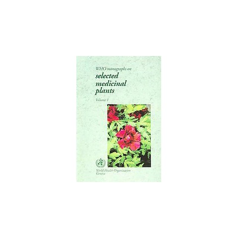 WHO Monographs on Selected Medicinal Plants (1) (Paperback)