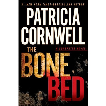 The Bone Bed (Kay Scarpetta Series #20) by Patricia Cornwell (Hardcover)