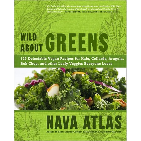 Wild About Greens: by Nava Atlas (Hardcover)