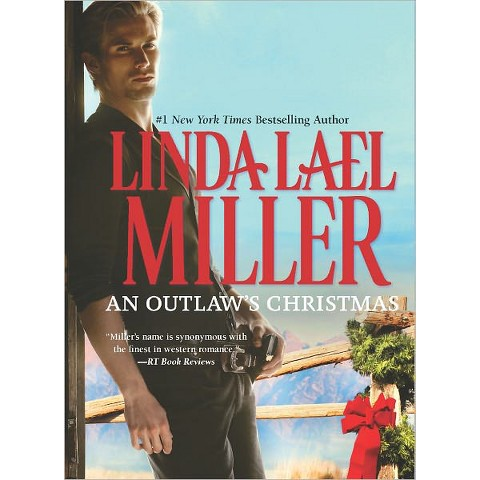 An Outlaw's Christmas by Linda Lael Miller (Hardcover)