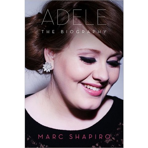 Adele: The Biography by Marc Shapiro (Paperback)