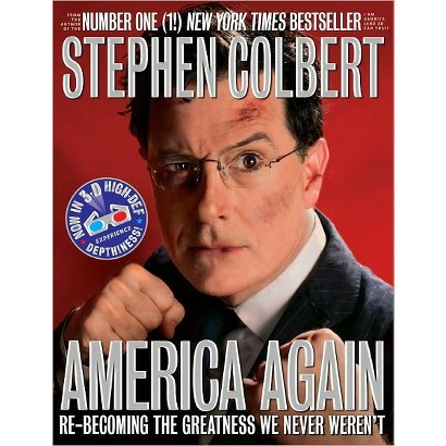 America Again: Re-becoming the Greatness We Never Weren't by Stephen Colbert (Hardcover)