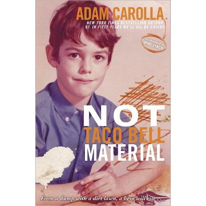 Not Taco Bell Material by Adam Carolla (Hardcover)