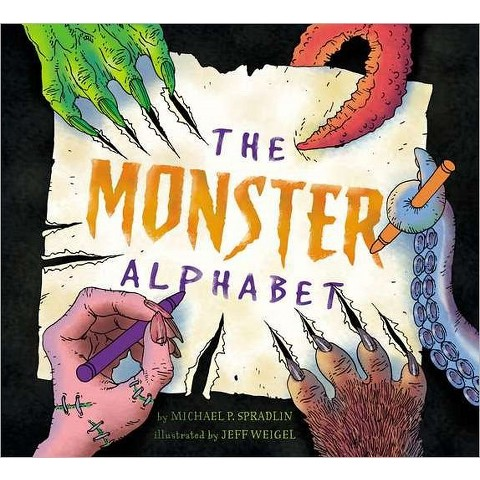 The Monster Alphabet by Michael Spradlin, Jeff Weigel (Illustrator) (Hardcover)
