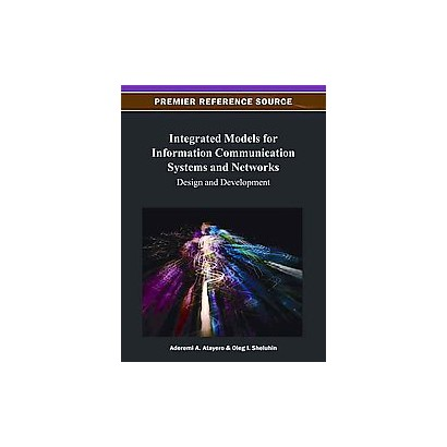 Integrated Models for Information Communication Systems and Networks (Hardcover)