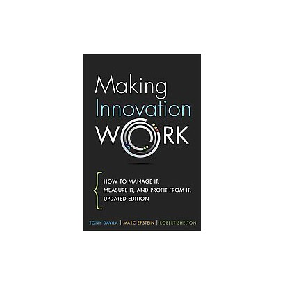 Making Innovation Work (Updated) (Hardcover)