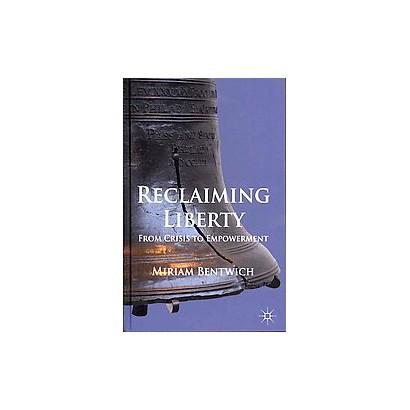 Reclaiming Liberty (Hardcover)