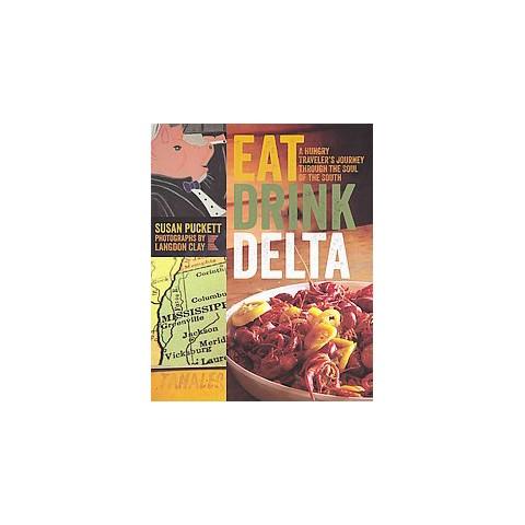 Eat Drink Delta (Paperback)