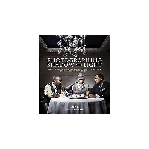 Photographing Shadow and Light (Paperback)