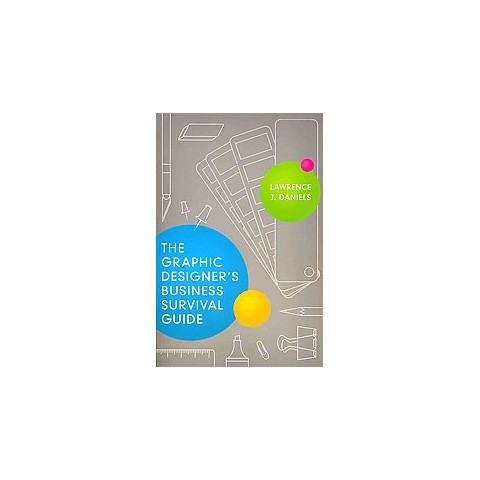 The Graphic Designer's Business Survival Guide (Paperback)