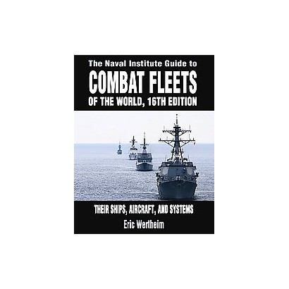 The Naval Institute Guide to Combat Fleets of the World (Hardcover)