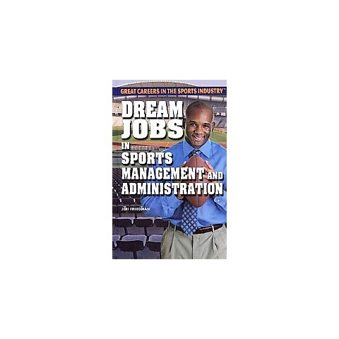 Dream Jobs in Sports Management and Administration (Hardcover)