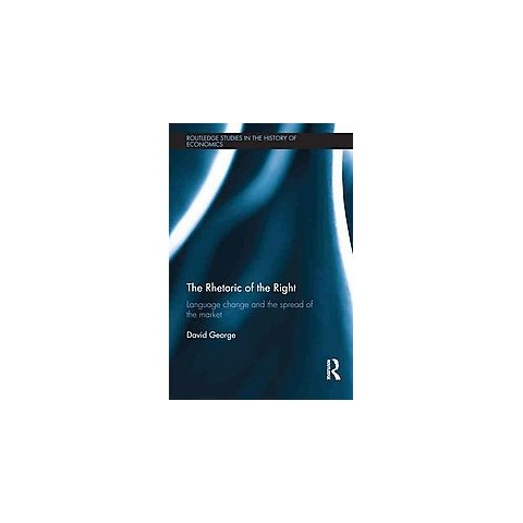 The Rhetoric of the Right (Hardcover)