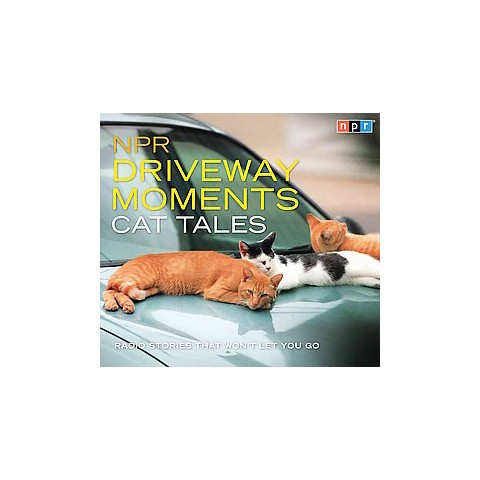 Npr Driveway Moments Cat Tales (Unabridged) (Compact Disc)