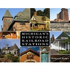 Michigan?s Historic Railroad Stations (Hardcover)