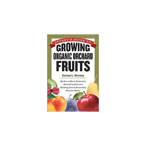 Storey's Guide to Growing Organic Orchard Fruits (Hardcover)