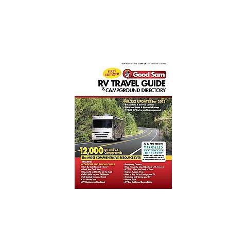 Good Sam RV 2013 Travel Guide & Campground Directory