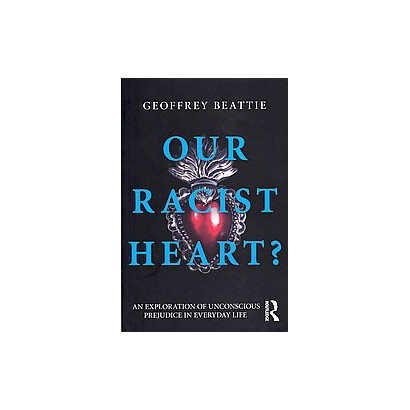 Our Racist Heart? (Paperback)