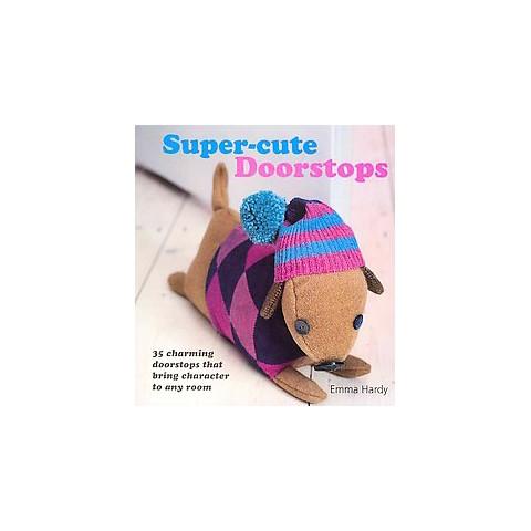 Super-cute Doorstops (Paperback)