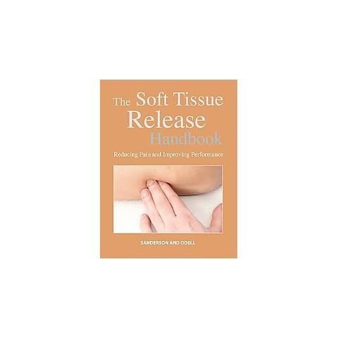 The Soft Tissue Release Handbook (Paperback)