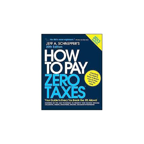 How to Pay Zero Taxes 2013 (Paperback)