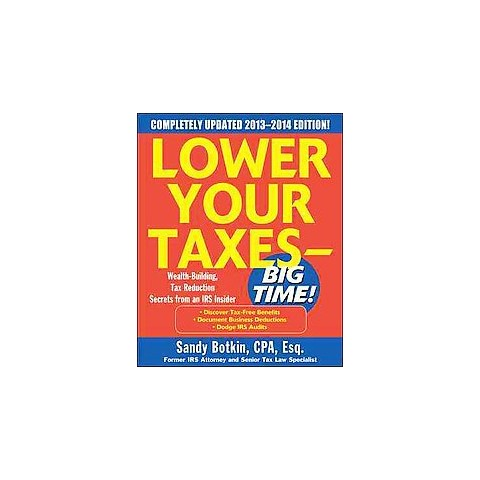 Lower Your Taxes-Big Time 2013 (Paperback)