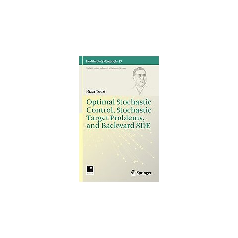 Optimal Stochastic Control, Stochastic Target Problems, and Backward Sde (Hardcover)
