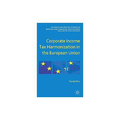 Corporate Income Tax Harmonization in the European Union (Hardcover)