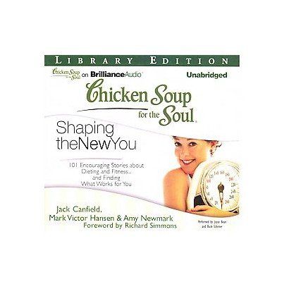 Chicken Soup for the Soul Shaping the New You (Unabridged) (Compact Disc)