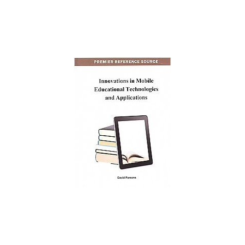 Innovations in Mobile Educational Technologies and Applications (Hardcover)