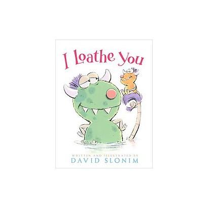 I Loathe You (Hardcover)