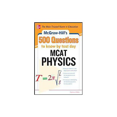 Mcgraw-hill's 500 Mcat Physics Questions to Know by Test Day (Paperback)