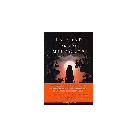 La edad de los milagros / The Age Of Miracles (Translation) (Paperback)