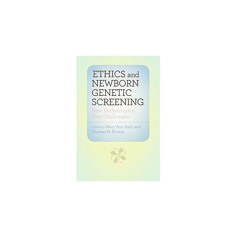 Ethics and Newborn Genetic Screening (Hardcover)