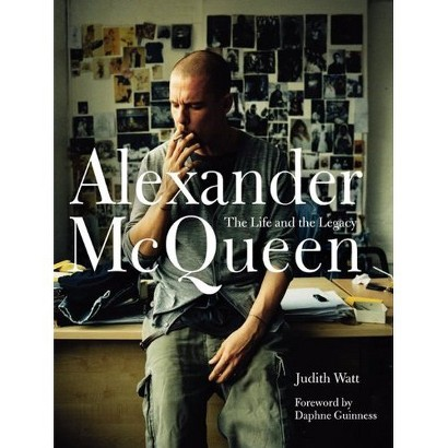 Alexander McQueen: The Life and the Legacy by Judith Watt (Hardcover)