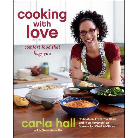 Cooking with Love: Comfort Food that Hugs You by Carla Hall, Ko Genevieve (With)(Hardcover)